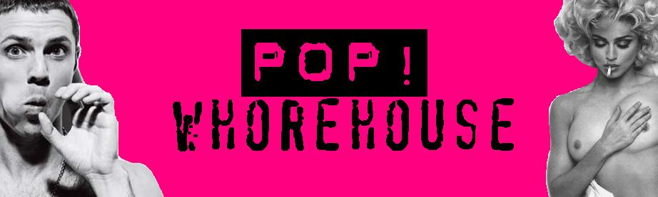 Pop Whorehouse