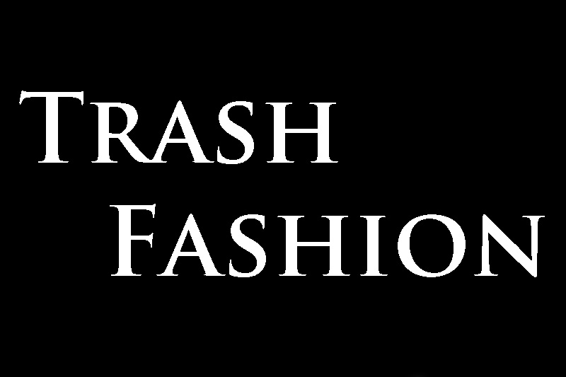 Fashion as Trash: The Trash Fashion Blog