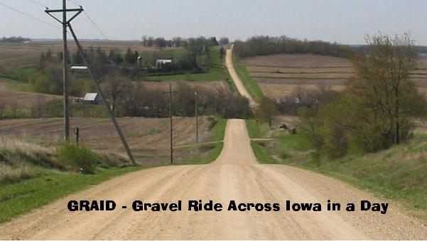 The GRAID :                                           Gravel Ride Across Iowa in a Day