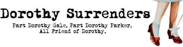 Dorothy Surrenders