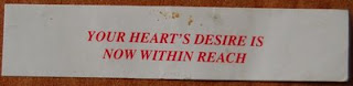 Fortune cookie fortune 'Your heart's desire is now within reach'