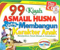 99 Kisah Asmaul Husna untuk Membangun Karakter Islami Anak