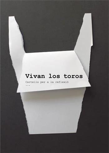 VIVAN LOS TOROS. Cartells per a la reflexió