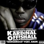 "Kardinal Offishal ""Dangerous"" feat. Akon w/8 bar intro (click on picture to download)"