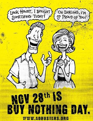 Buy Nothing Day - November 28th - Adbusters - Click here to go to the site