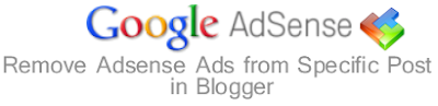 Exclude Adsense Ads From Specific Posts in Blogger