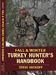 "Steve Hickoff's ""Fall & Winter Turkey Hunter's Handbook"" (Stackpole Books)"