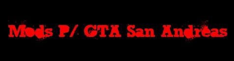 Mods p/ Gta