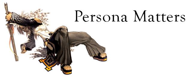 Persona Matters
