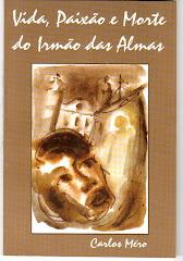 VIDA, PAIXÃO E MORTE DO IRMÃO DAS ALMAS (NOVELA)