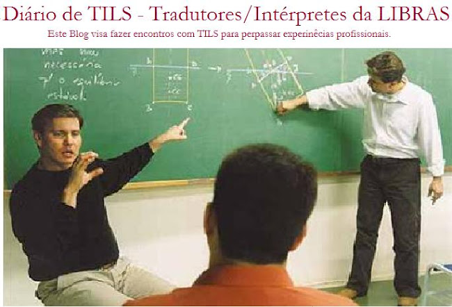 Diário de TILS - Tradutores/Intérpretes da LIBRAS