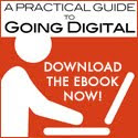 A Practical Guide to Going Digital