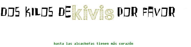 dos kilos de kivis por favor