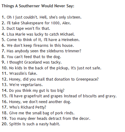 Never Say To A Southerner TODAYS FUNNIES, THINGS SOUTHERNERS WOULD NEVER SAY
