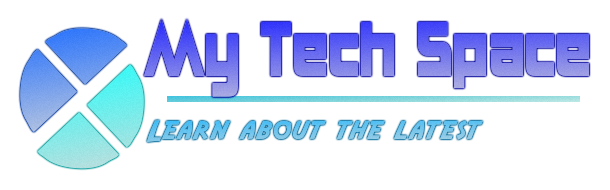 MY TECH SPACE ....... Learn about the Latest