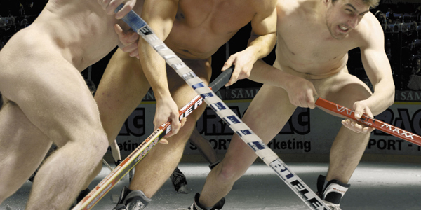 Watch Hockey. Okay so they may not actually play naked but we can fantasize ...