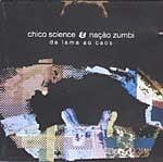 Album: Chico Science e Nação Zumbi - Da Lama ao Caos