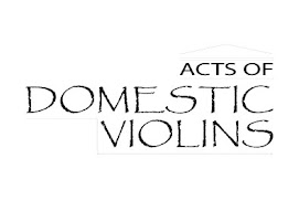 Acts of Domestic Violins