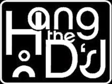 Hang The DJs