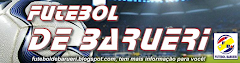 FUTEBOL DE BARUERI  www.futeboldebarueri.blogspot.com