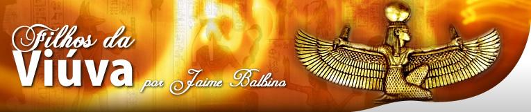 Filhos da Viúva :: por Jaime Balbino :: Estudos maçônicos, cabala e curiosidades.