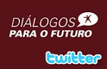 Diálogos para o Futuro no TWITTER clique na imagem abaixo