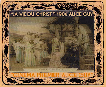 """La vie du Christ"" Alice Guy 1906"