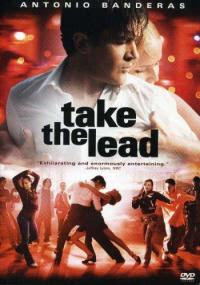 Take the Lead (2006) poster, Take the Lead (2006) imaginhe, Take the Lead (2006) images, Take the Lead (2006) cover
