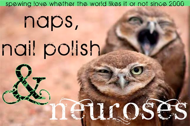 Naps, Nail Polish, and Neuroses