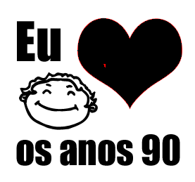 http://1.bp.blogspot.com/_2AJ9ciIv3Hk/TDjwKuto6zI/AAAAAAAAAGY/nvHXSlyKx7g/s320/eu_amo_os_anos_90s.png