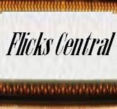 "Visit our partner blogsite  ""Flicks Central"""