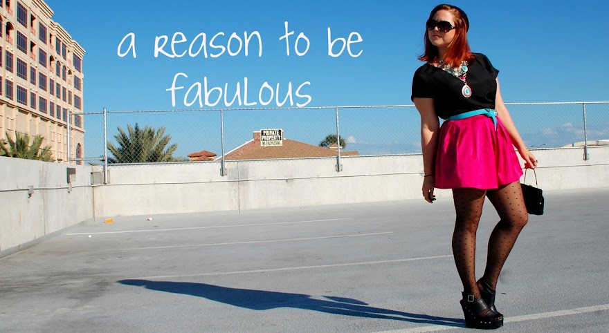 a Reason to be Fabulous