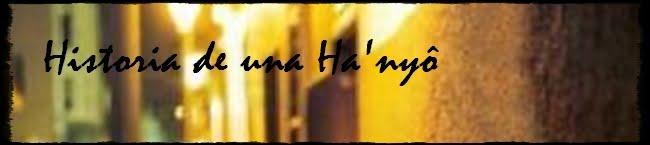 La Historia de una Han'yō