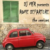 DJ MFR presents ::  Rome Departure