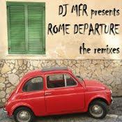 DJ MFR presents ::  Rome Departure