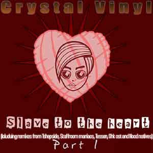 Crystal Vinyl  :: Slave To The Heart