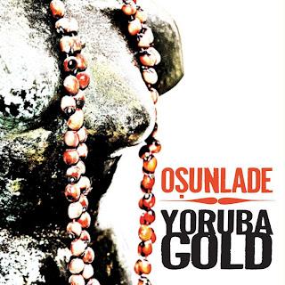 VA  :: Osunlade Presents Yoruba Gold