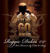 Reggie Dokes Let Me Go EP