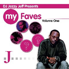 DJ Jazzy Jeff Presents :: My Fav's Cover
