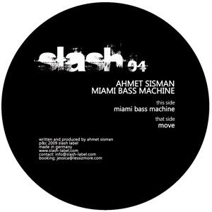 Ahmet Sisman :: Miami Bass Machine