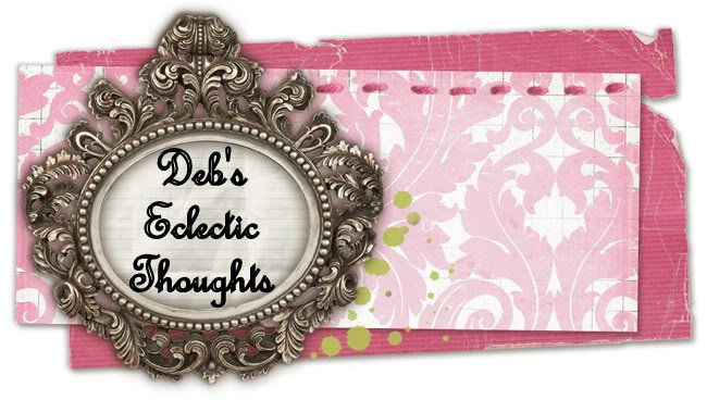 Deb's Eclectic Thoughts