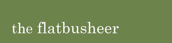 The Flatbusheer