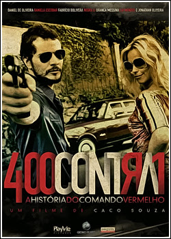 400+Contra+1+ +Uma+Hist%25C3%25B3ria+Do+Crime+Organizado Download   400 Contra 1  Uma Histria do Crime Organizado   x264 Nacional