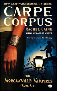 Carpe Corpus (Morganville Vampires, Book 6) by Rachel Caine
