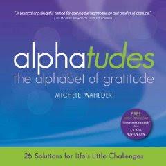 ALPHATUDES: THE ALPHABET OF GRATITUDE by Michele Wahlder