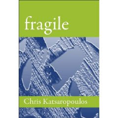 FRAGILE by Chris Katsaropoulos