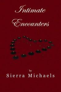 INTIMATE ENCOUNTERS by Sierra Michaels
