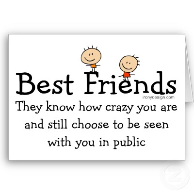 funny best friends quotes and sayings. friendship quotes and sayings.