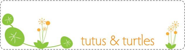 tutus and turtles