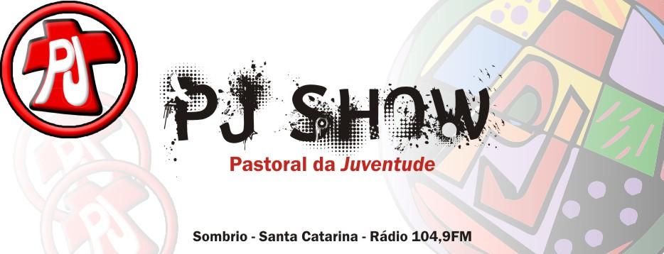 - Pj Show - Pastoral da Juventude - Sombrio - SC